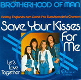 Save Your Kisses For Me / Let's Love Together - Brotherhood Of Man