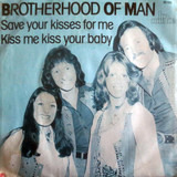 Save your kisses for me - Brotherhood Of Man