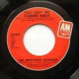 You Keep Me Coming Back /  Deceiver - Brothers Johnson