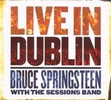 Live in Dublin - Bruce Springsteen with the Sessions Band