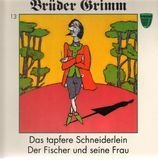 Das tapfere Schneiderlein / Der Fischer und seine Frau - Brüder Grimm