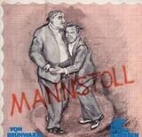 Mannstoll - Brühwarm / Ton Steine Scherben