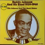 Buddy Johnson And His Band 1939-1940 - Featuring Ella Johnson And The Mack Sisters - Buddy Johnson