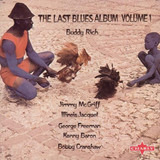 The Last Blues Album Volume 1 - Buddy Rich