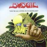 You're All Living In.. - Budgie