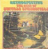 Retrospective - The Best Of Buffalo Springfield - Buffalo Springfield