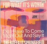 For What It's Worth / Do I Have To Come Right Out And Say It - Buffalo Springfield
