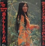 She Used to Wanna Be a Ballerina - Buffy Sainte-Marie