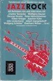 Jazzrock. Tendenzen einer modernen Musik. - Burghard König