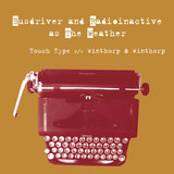 Touch Type / Winthorp & Winthorp - Busdriver And Radioinactive As The Weather