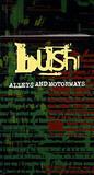 Alleys And Motorways - Bush
