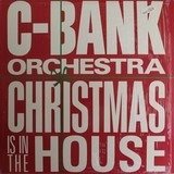Christmas Is In The House - C-Bank