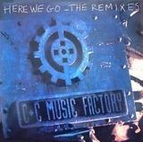Here We Go (The Remixes) - C + C Music Factory