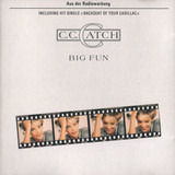 Big Fun - C.C. Catch