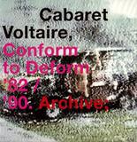Conform To Deform '82 / '90. Archive; - Cabaret Voltaire