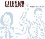 Alone Again Or - Calexico