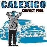Convict Pool - Calexico