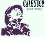Crystal Frontier - Calexico