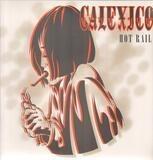 Hot Rail - Calexico