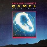 Pressure Points - Live In Concert - Camel