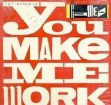 You Make Me Work - Cameo