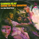 Going Up The Country / One Kind Favor - Canned Heat