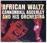 African Waltz - Cannonball Adderley