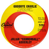 Goodbye Charlie / Little Boy With The Sad Eyes - Cannonball Adderley