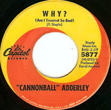Why? (Am I Treated So Bad) / I'm On My Way - Cannonball Adderley