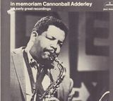 In Memoriam Cannonball Adderley - His Early Great Recordings - Cannonball Adderley