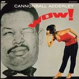 Wow! - Cannonball Adderley
