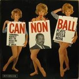 Cannonball Plays Bossa Nova - Cannonball Adderley, The Bossa Rio Sextet