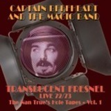 TRANSLUCENT FRESNEL (72/73 LIVE) - CAPTAIN BEEFHEART & MAGIC BAND