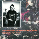 Ice Cream for Crow - Captain Beefheart & The Magic Band