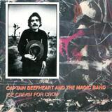 Ice Cream for Crow - Captain Beefheart & The Magic Band
