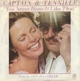 You Never Done It Like That - Captain And Tennille