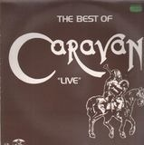 The Best Of Caravan 'Live' - Caravan