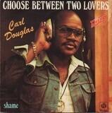 Choose Between Two Lovers - Carl Douglas