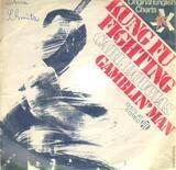 Kung Fu Fighting / Gamblin' Man - Carl Douglas