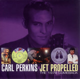 Jet Propelled - The 1978 Comeback - Carl Perkins