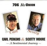 706 Reunion - A Sentimental Journey - Carl Perkins & Scotty Moore
