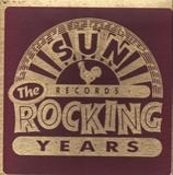 Sun Records - The Rocking Years - Carl Perkins, Jerry Lee Lewis, Sonny Burgess a.o.