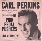 Pink Pedal Pushers / Jive After Five - Carl Perkins