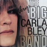 Very Big Carla Bley Band - Carla Bley
