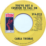 You've Got A Cushion To Fall On - Carla Thomas