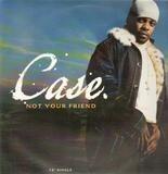 Not Your Friend - Case