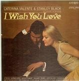 I Wish You Love - Caterina Valente , Stanley Black & His Orchestra