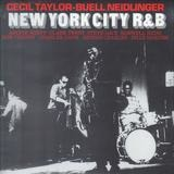 New York City R&B - Cecil Taylor, Buell Neidlinger