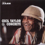 Concrete - Cecil Taylor
