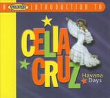 A Proper Introduction To Celia Cruz - Havana Days - Celia Cruz